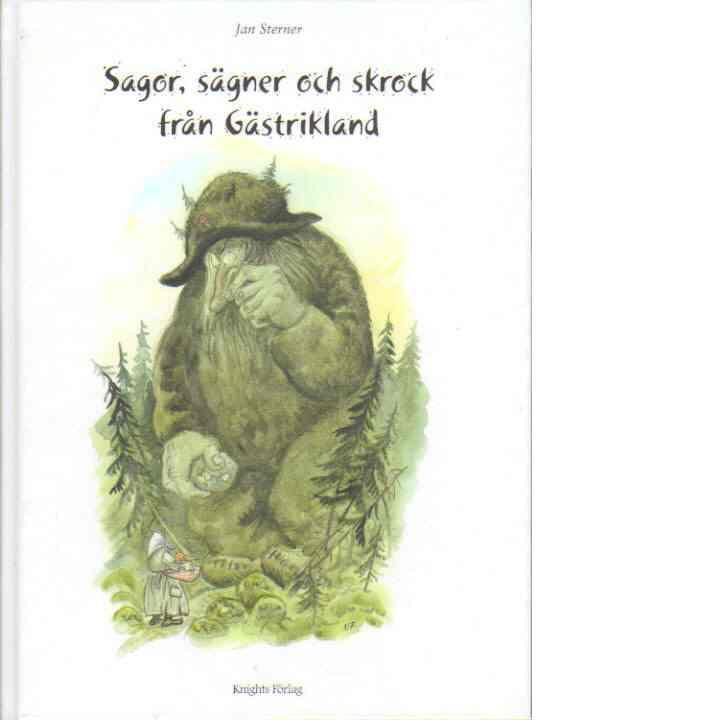 Sagor, sägner och skrock från Gästrikland - Sterner, Jan