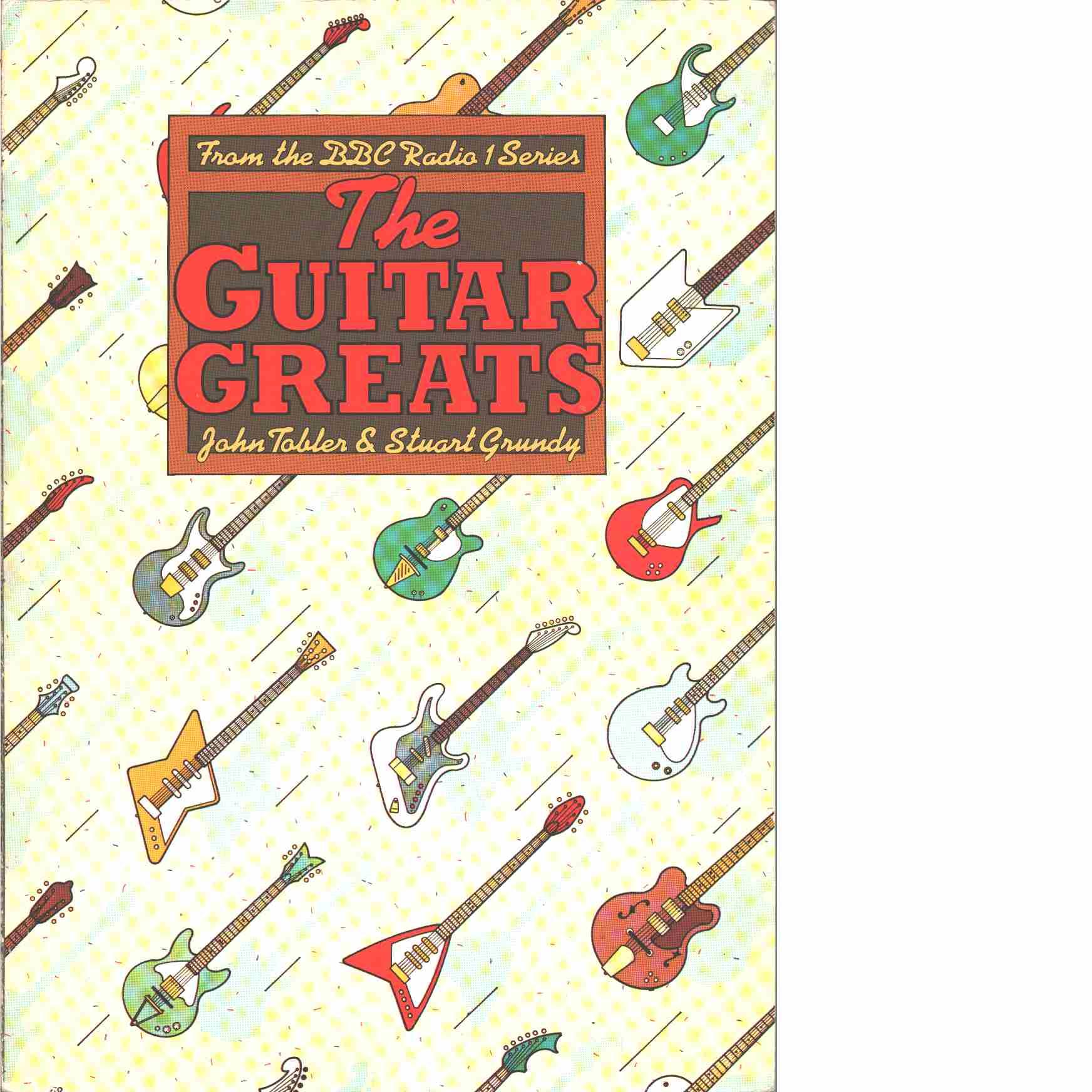 The Guitar Greats - Tobler,  John  and Grundy, Stuart