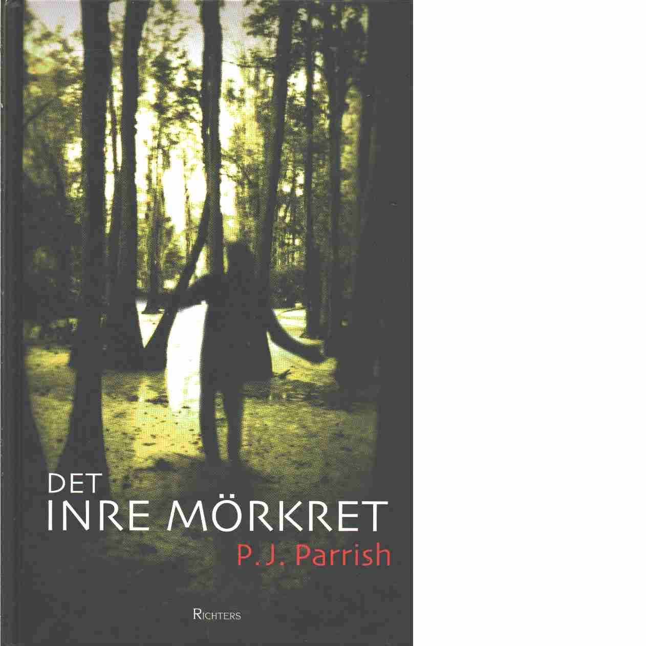 Det inre mörkret - Parrish, P. J.