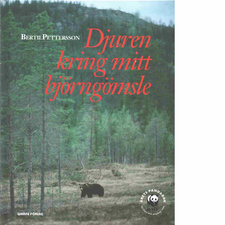 Djuren kring mitt björngömsle  - Pettersson, Bertil
