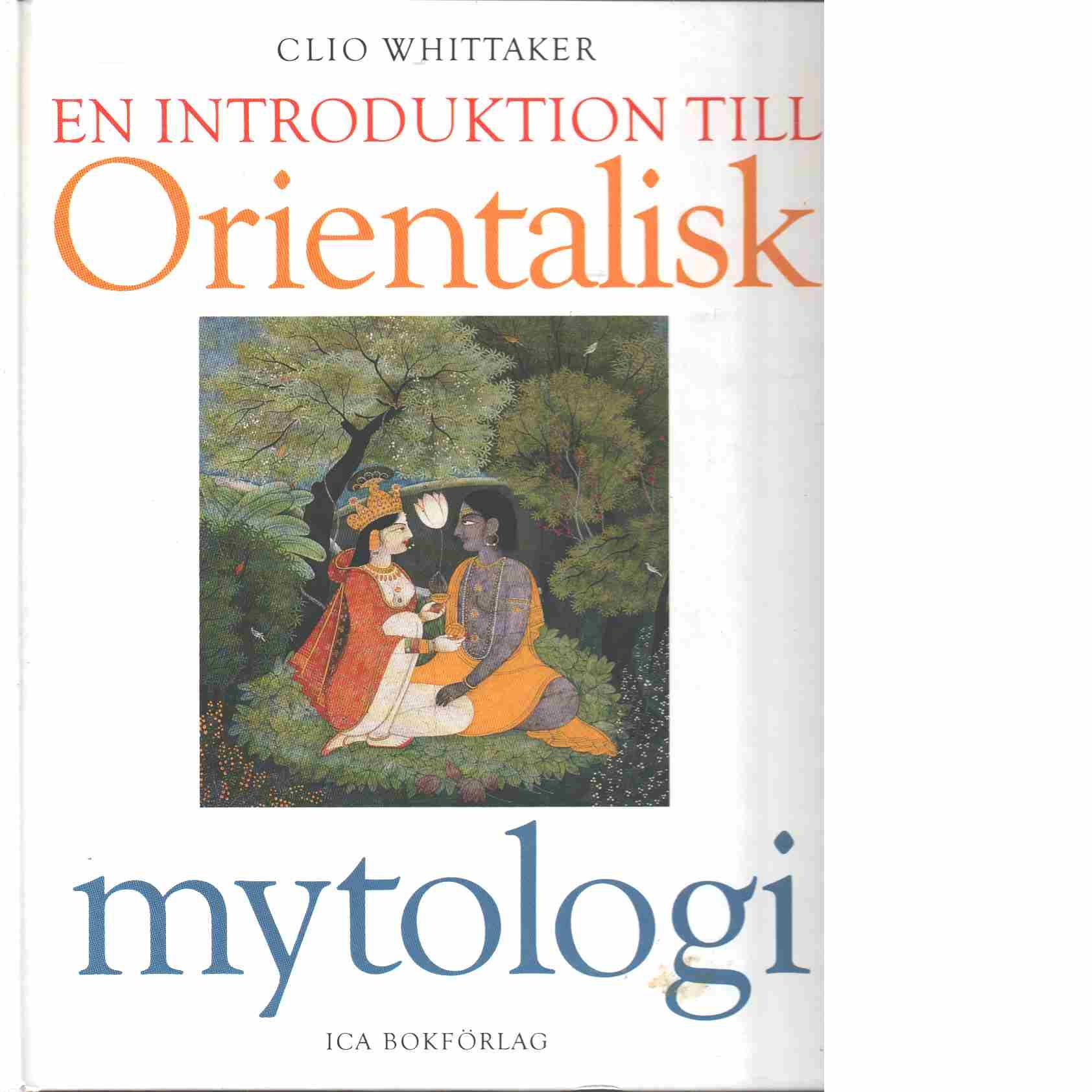 En introduktion till orientalisk mytologi  - Millner, Liz och Tayama, Reishi