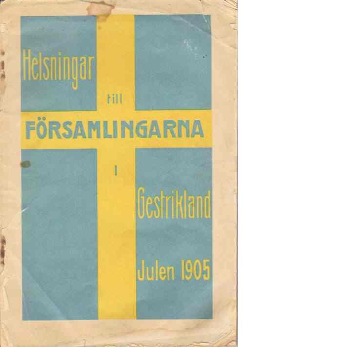 Helsningar till församlingarna i Gestrikland Julen 1905 - Red