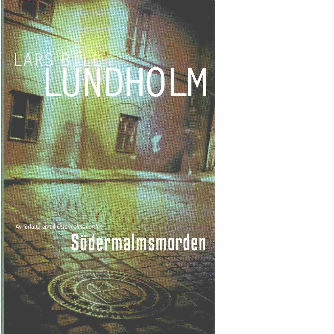 Södermalmsmorden  - Lundholm, Lars Bill