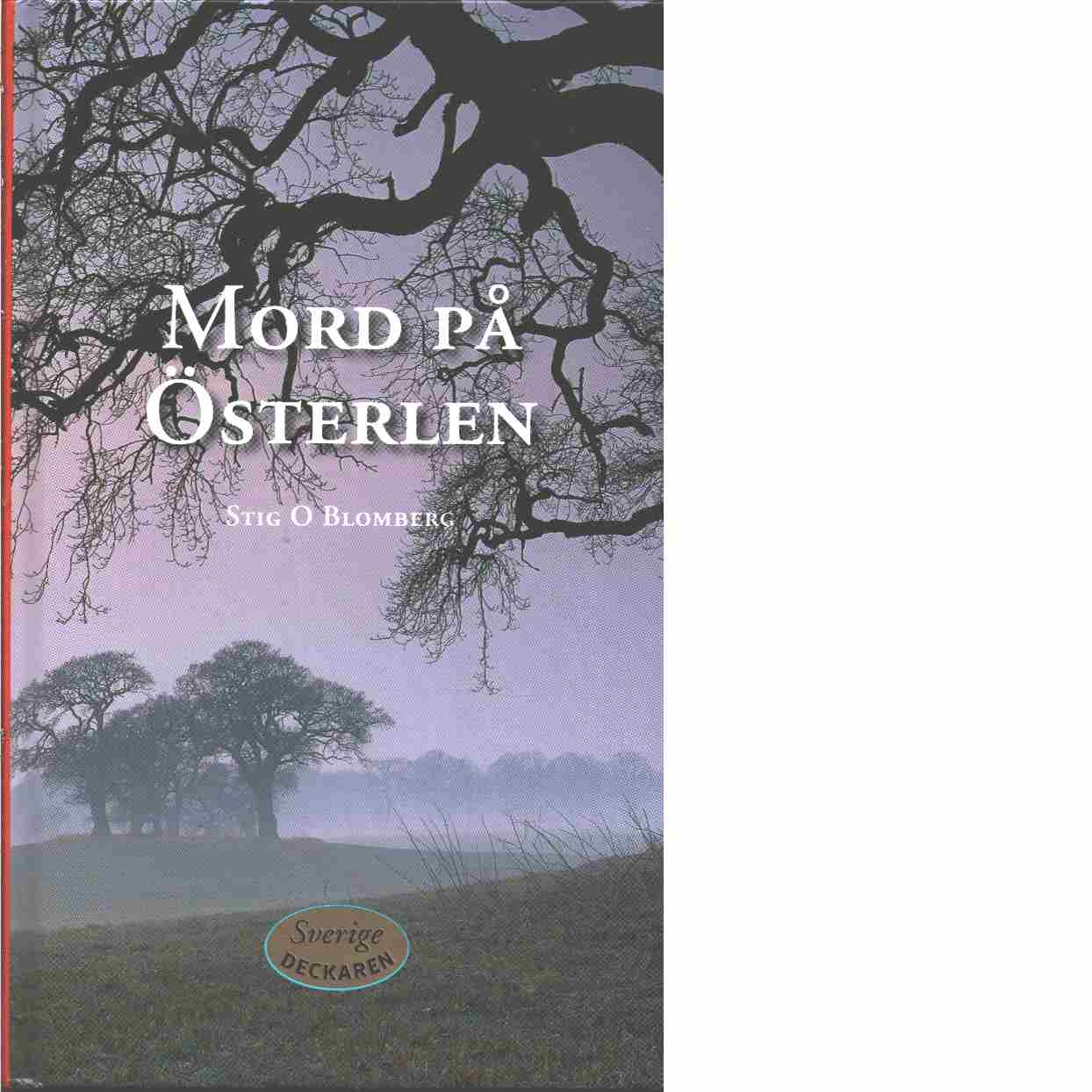 Mord på Österlen - Blomberg, Stig O.