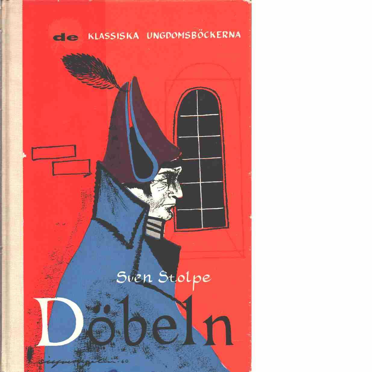 Döbeln : en berättelse från 1813 - Stolpe, Sven