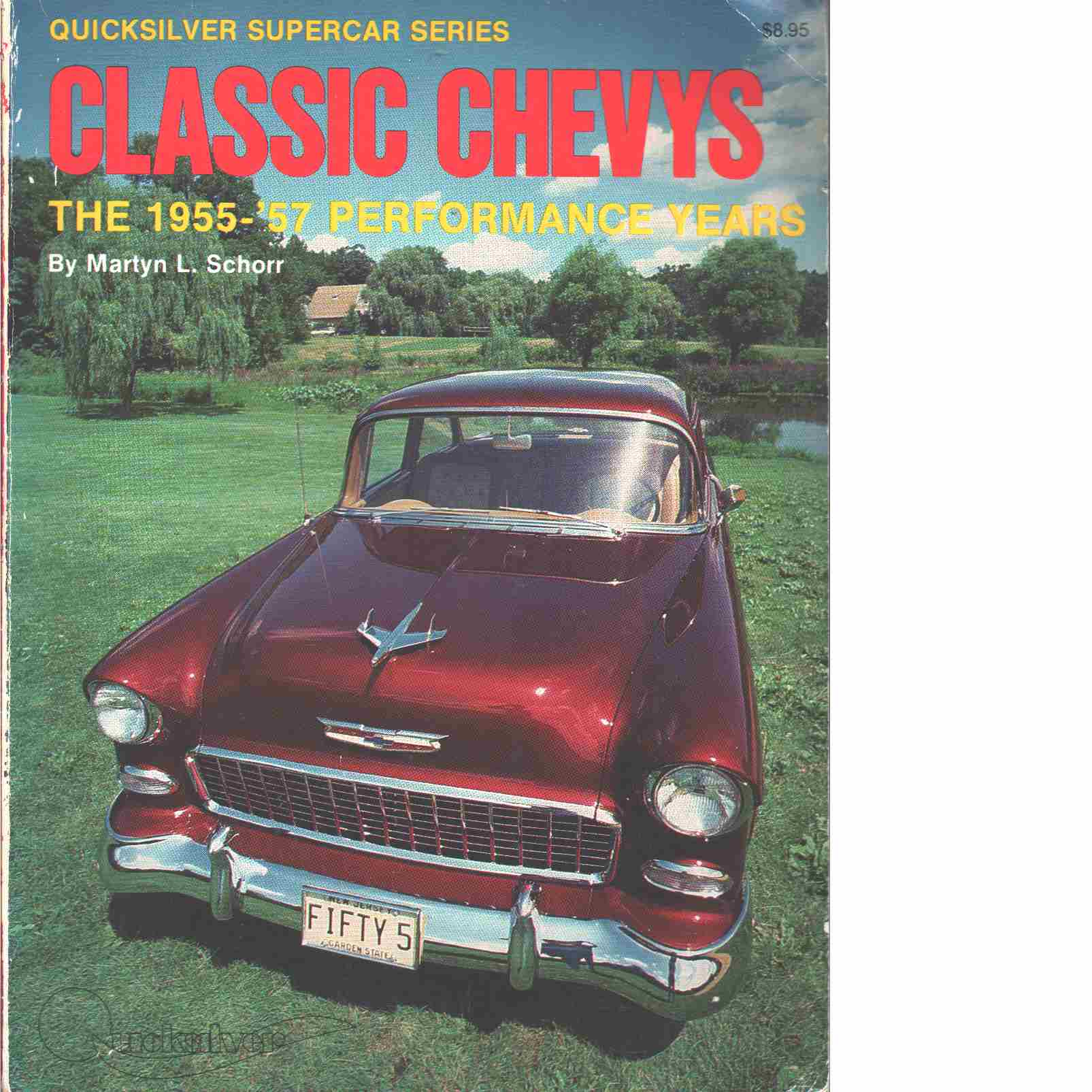 Classic Chevys: The 1955-1957 performance years (Quicksilver supercar series) - Red.