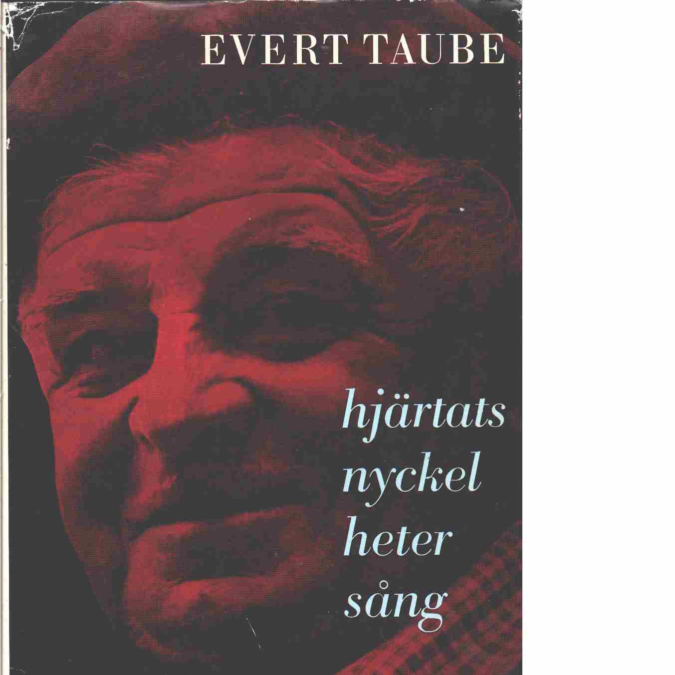 Hjärtats nyckel heter sång - Taube, Evert