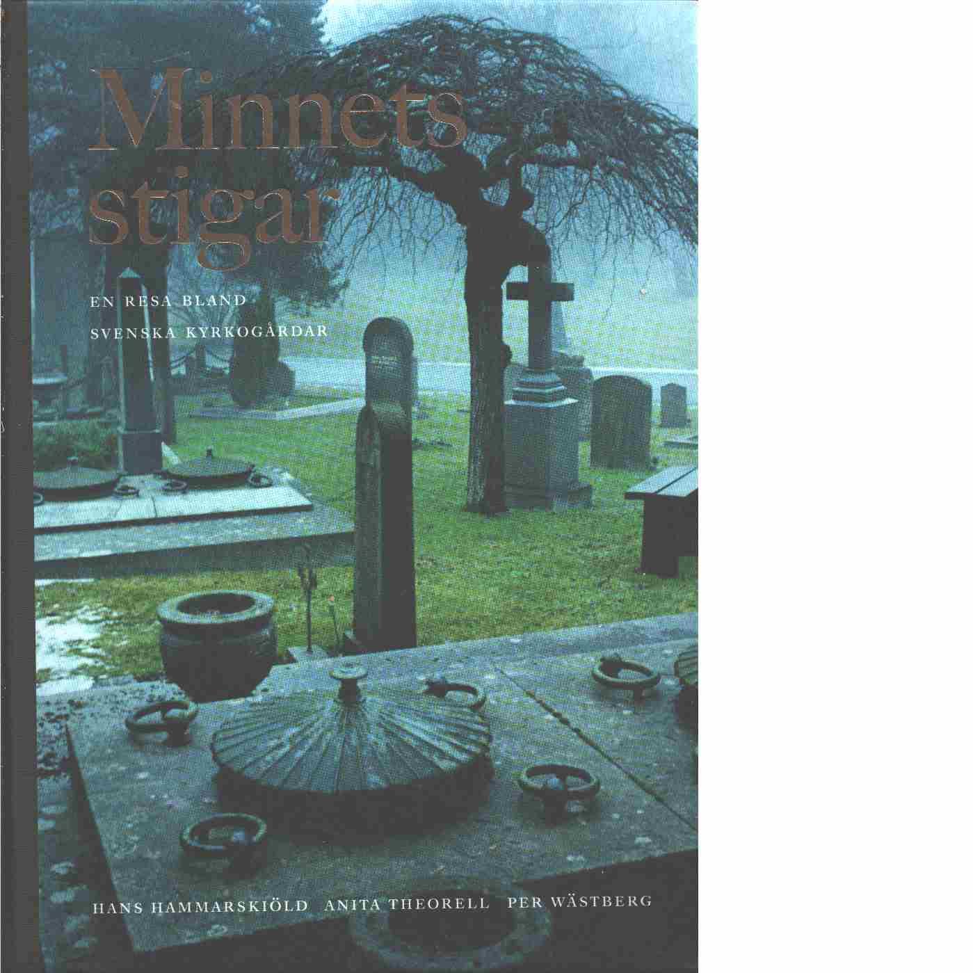 Minnets stigar : en resa bland svenska kyrkogårdar - Theorell, Anita och Wästberg, Per samt Hammarskiöld, Hans