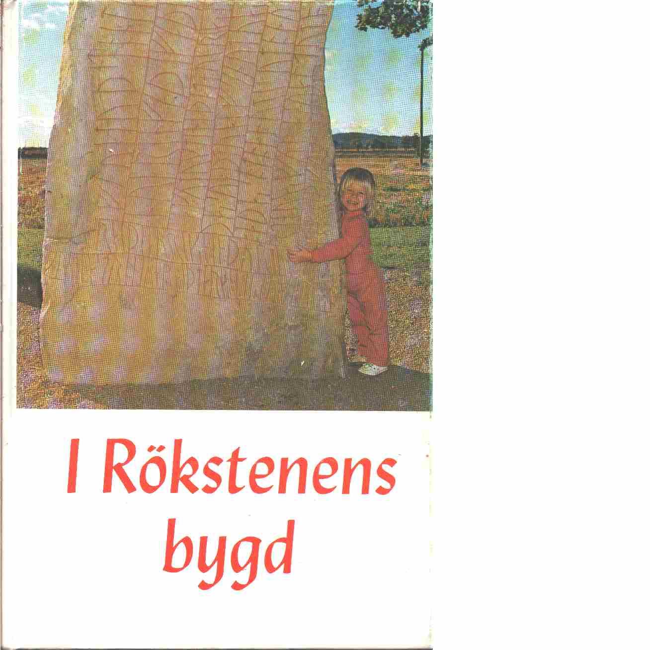 I Rökstenens bygd  - Red.