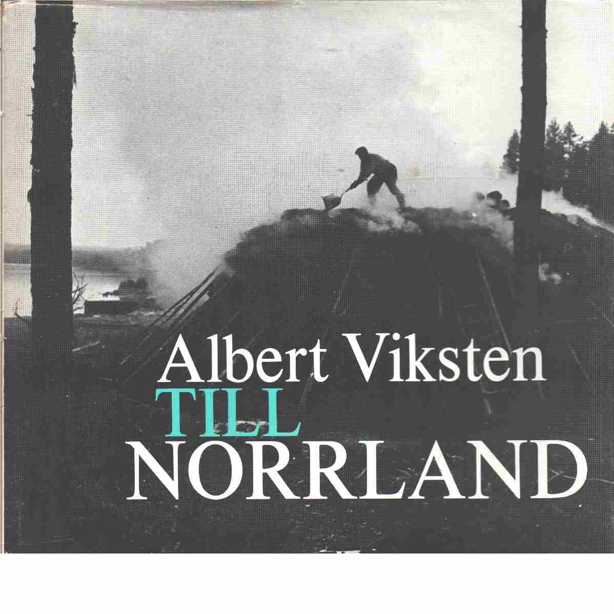 Till Norrland - Viksten, Albert