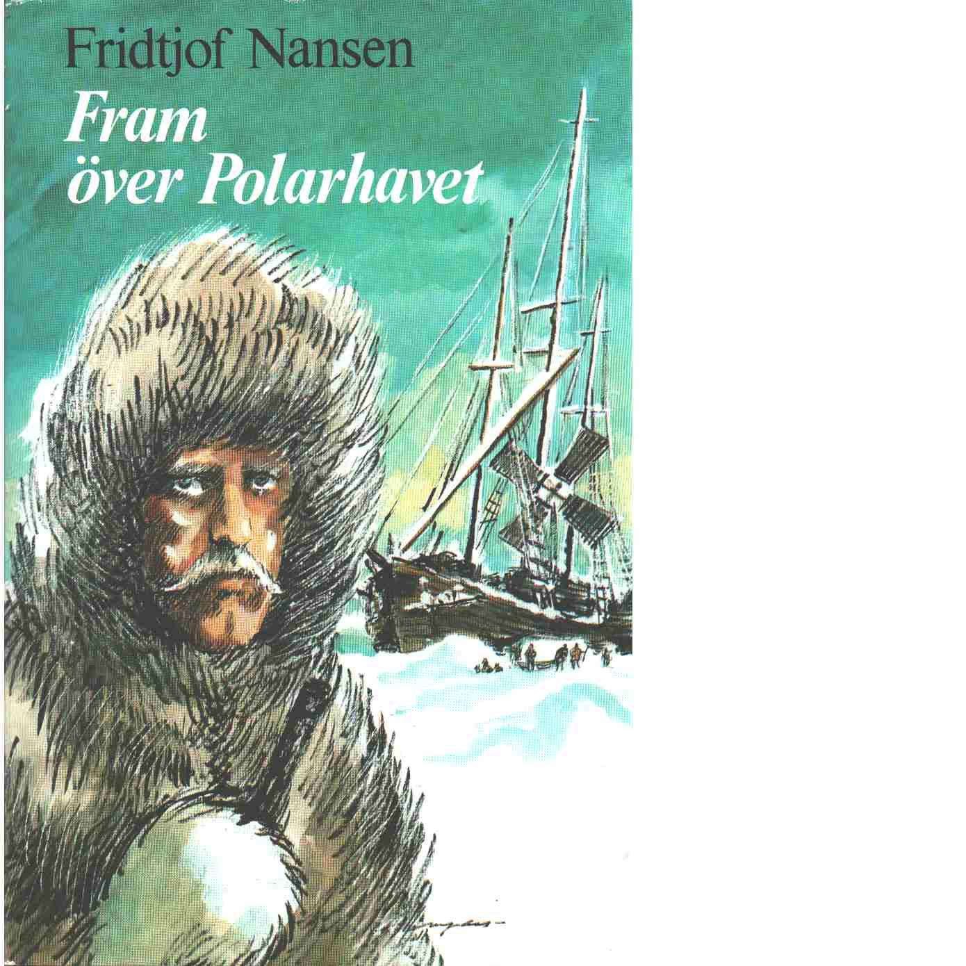 Fram över Polarhavet - Nansen, Fridtjof