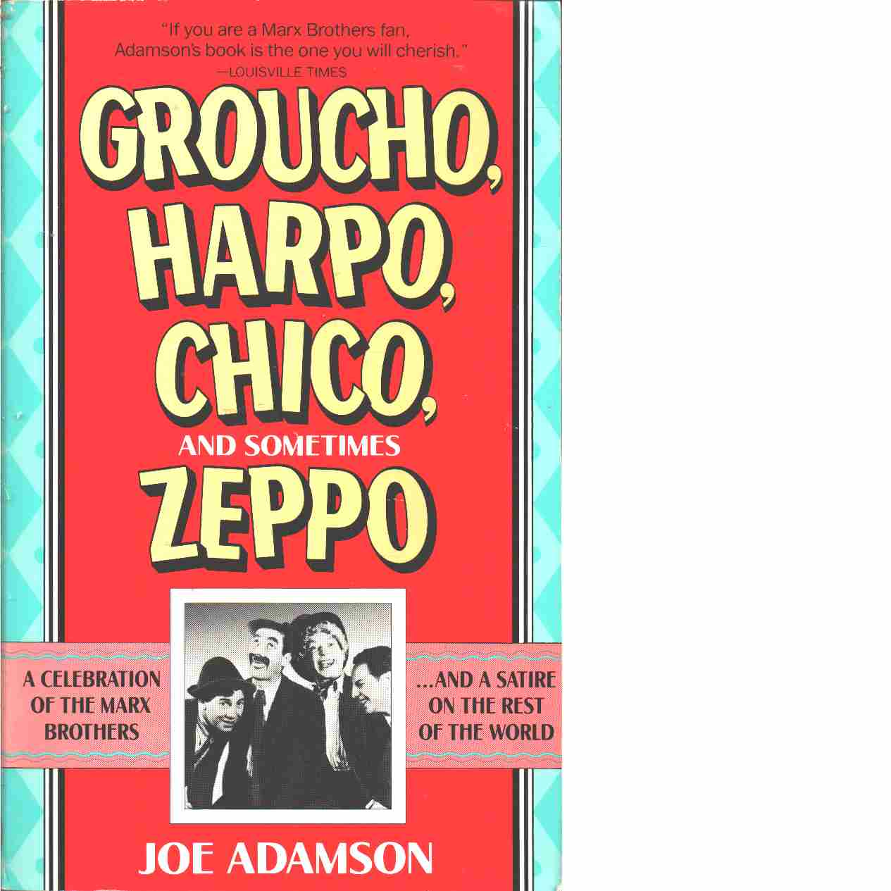 Groucho, Harpo, Chico and Sometimes Zeppo - Adamson, Joe