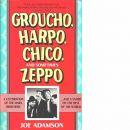 Groucho, Harpo, Chico and Sometimes Zeppo - Adamson, Joe