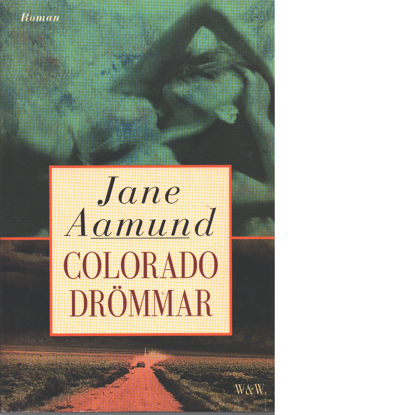 Coloradodrömmar - Aamund, Jane