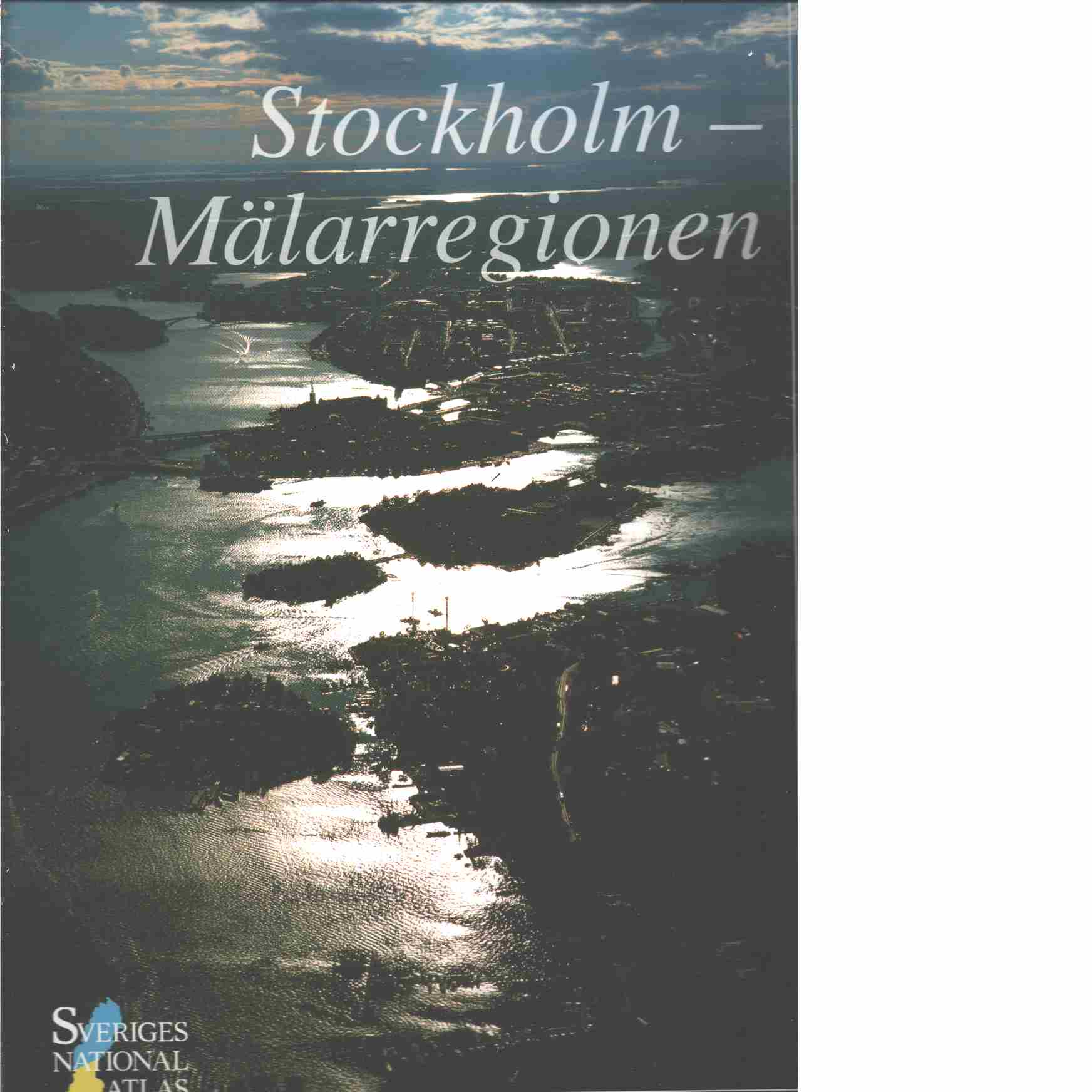 Sveriges nationalatlas. Stockholm - Mälarregionen  - Red.