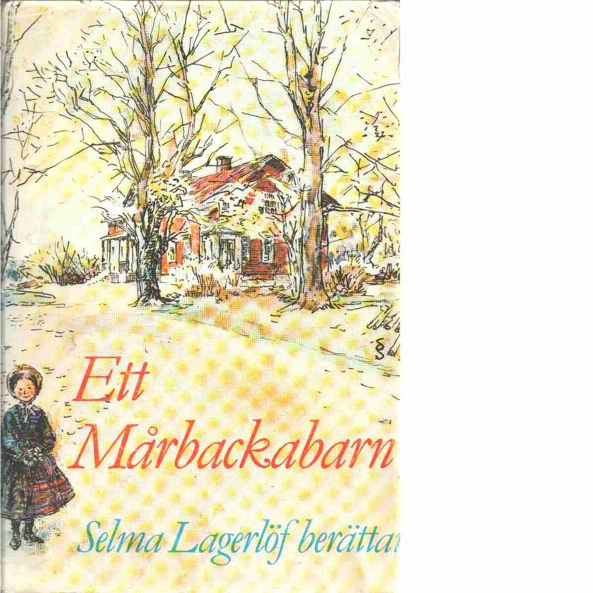 Ett Mårbackabarn : Selma Lagerlöf berättar - Lagerlöf, Selma