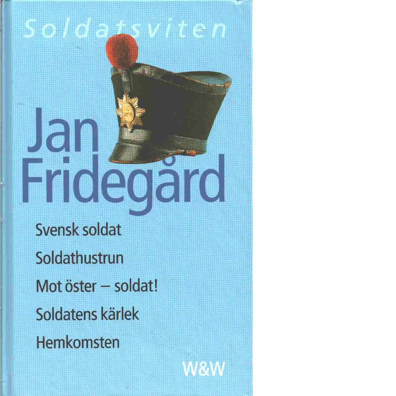 Soldatsviten  - Fridegård, Jan