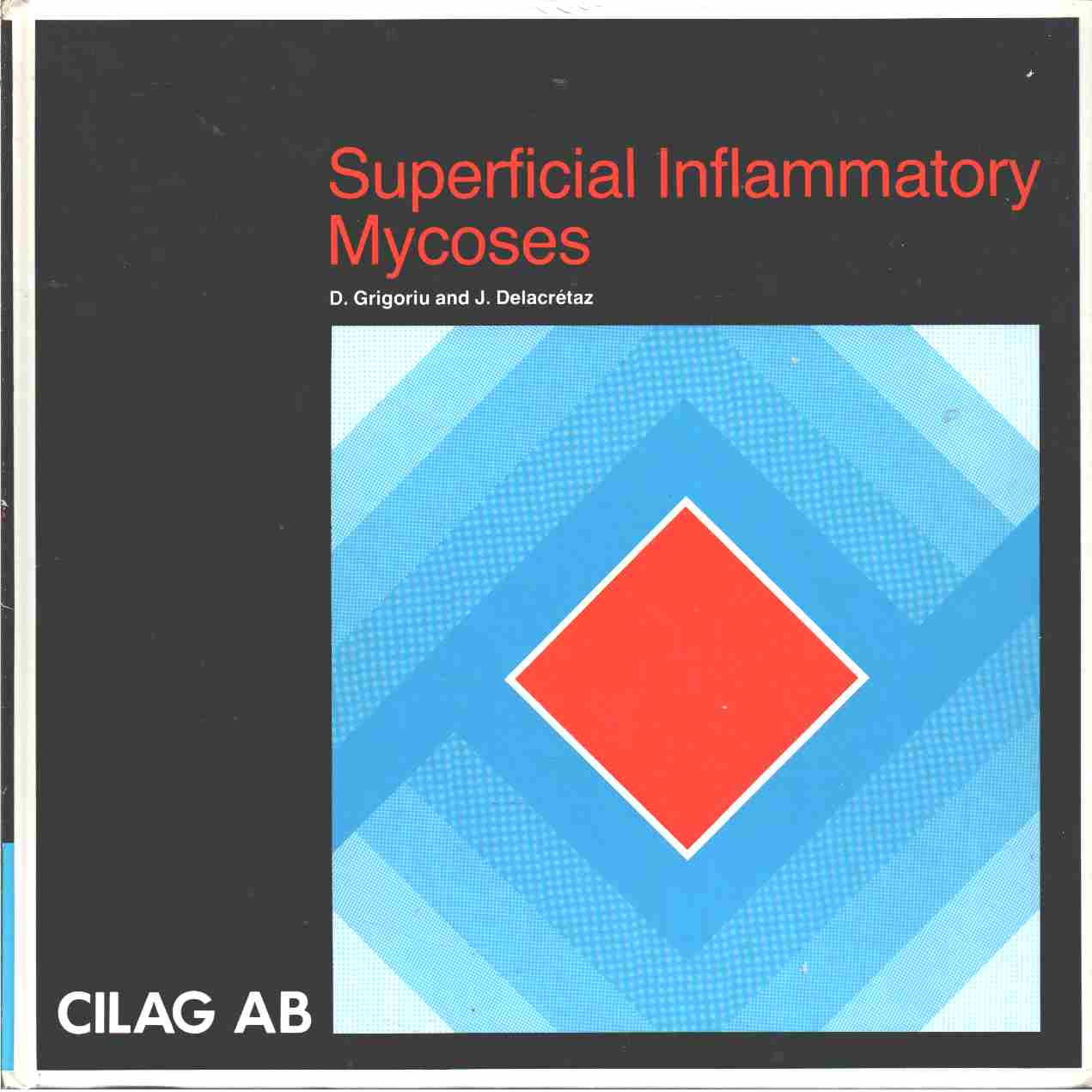 Superficial Inflammatory Mycoses  - Grigoriu, D.  and Delacretaz J.