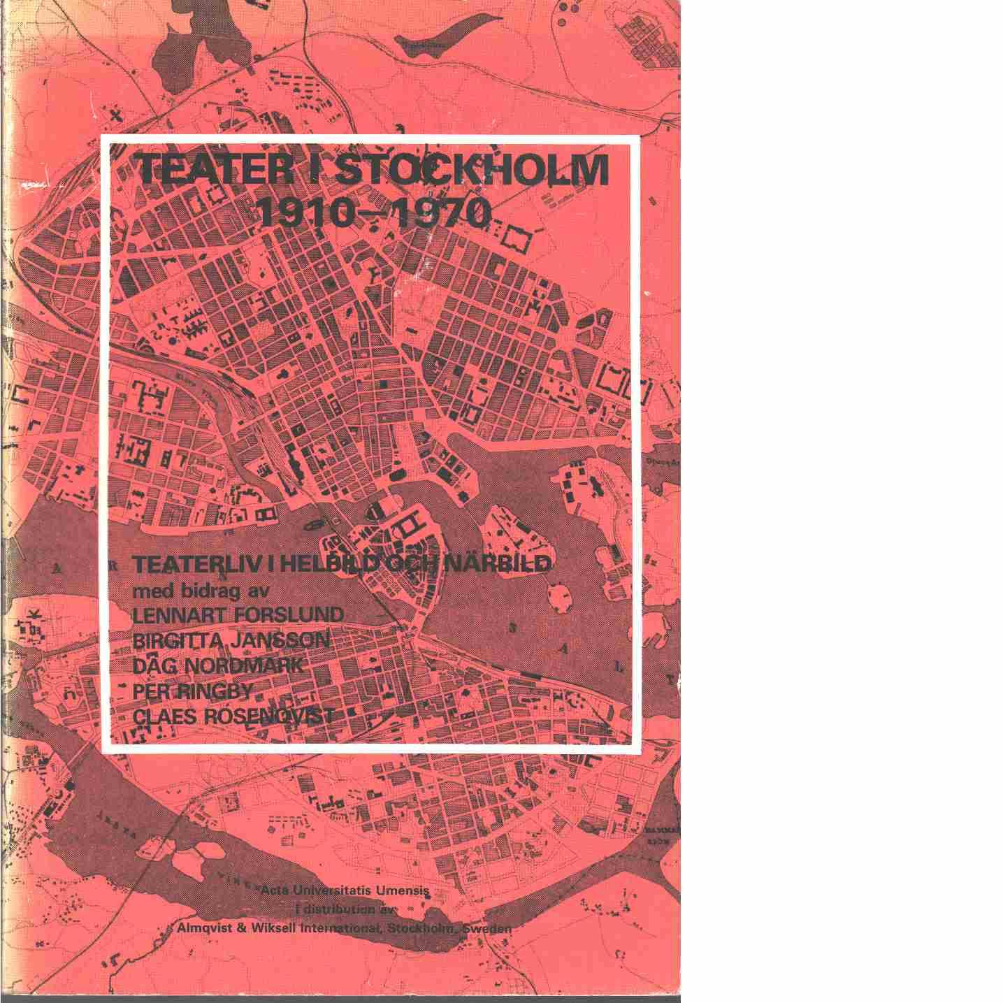 Teater i Stockholm 1910-1970. Vol. 1:1, Teaterliv i helbild och närbild  - Red. Forslund, Lennart