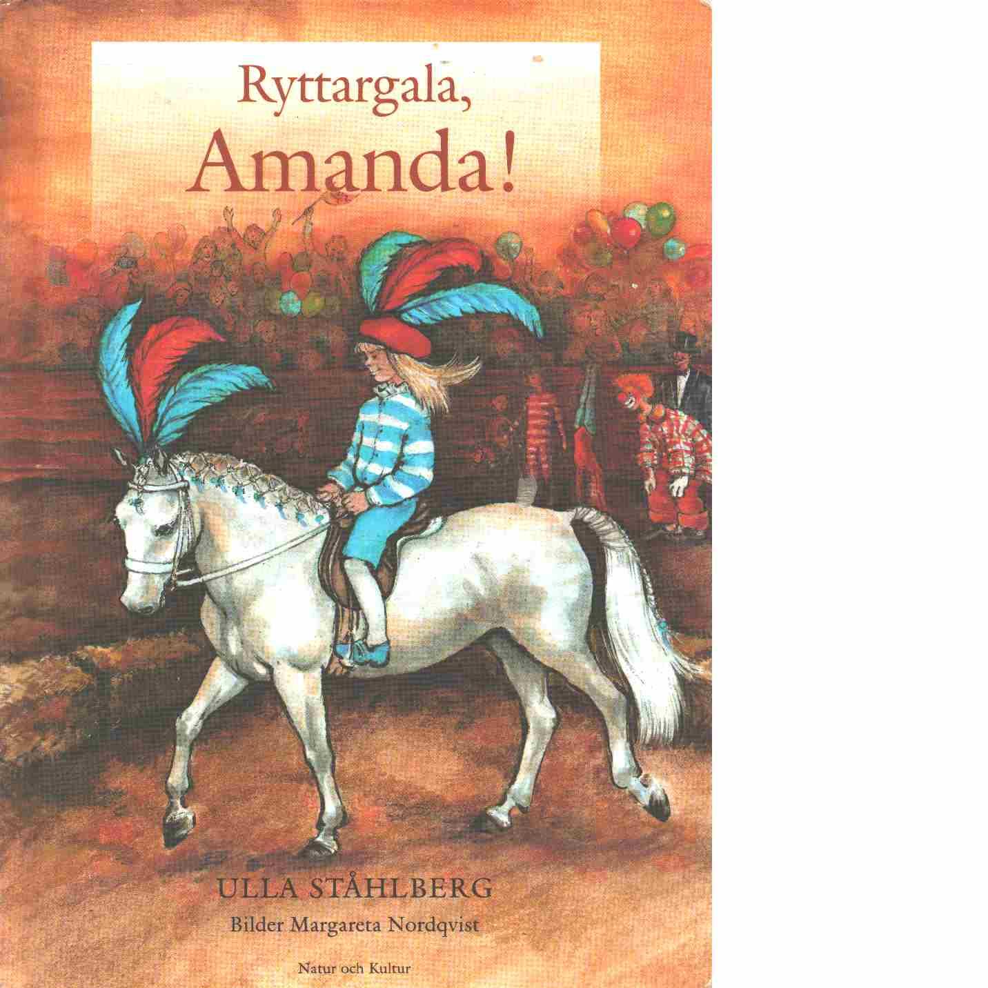 Ryttargala, Amanda! - Ståhlberg, Ulla