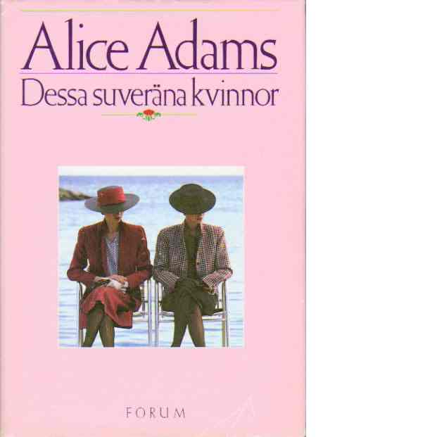 Dessa suveräna kvinnor - Adams, Alice