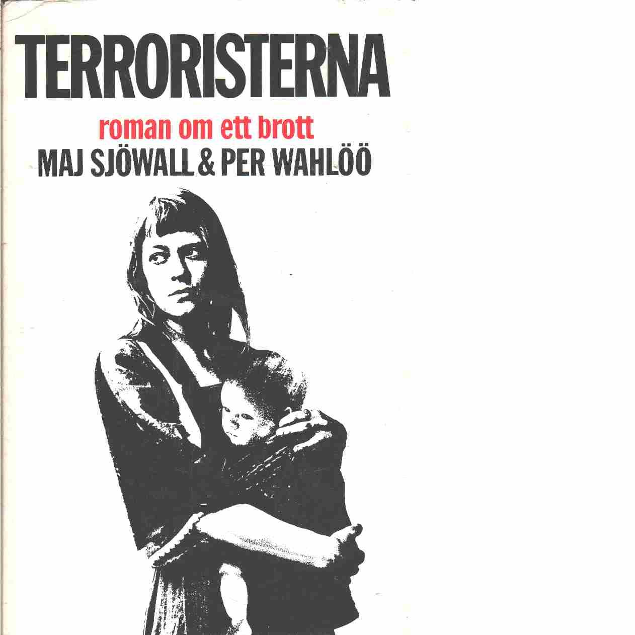 Terroristerna : roman om ett brott - Sjöwall, Maj och Wahlöö, Per