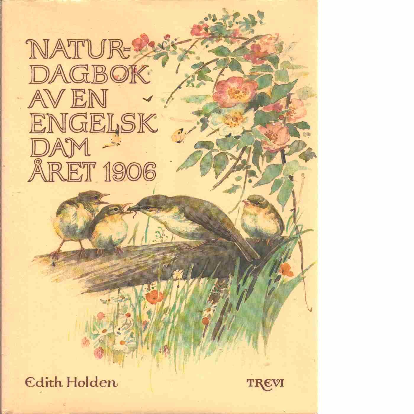 Naturdagbok av en engelsk dam året 1906 - Holden, Edith