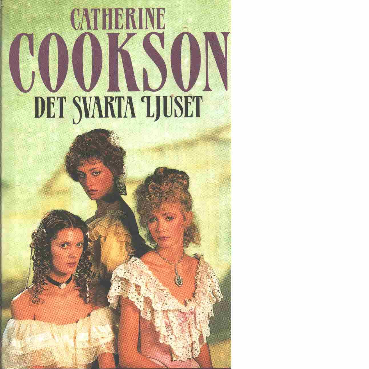 Det svarta ljuset  - Cookson, Catherine
