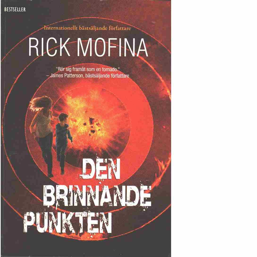 Den brinnande punkten - Mofina, Rick