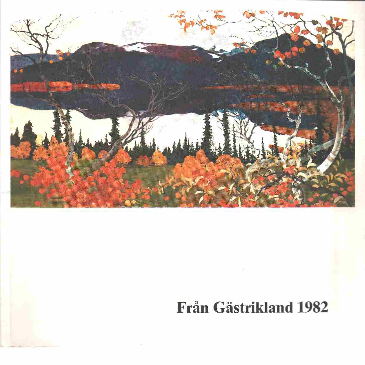 Från Gästrikland 1982 - Gästriklands kulturhistoriska förening