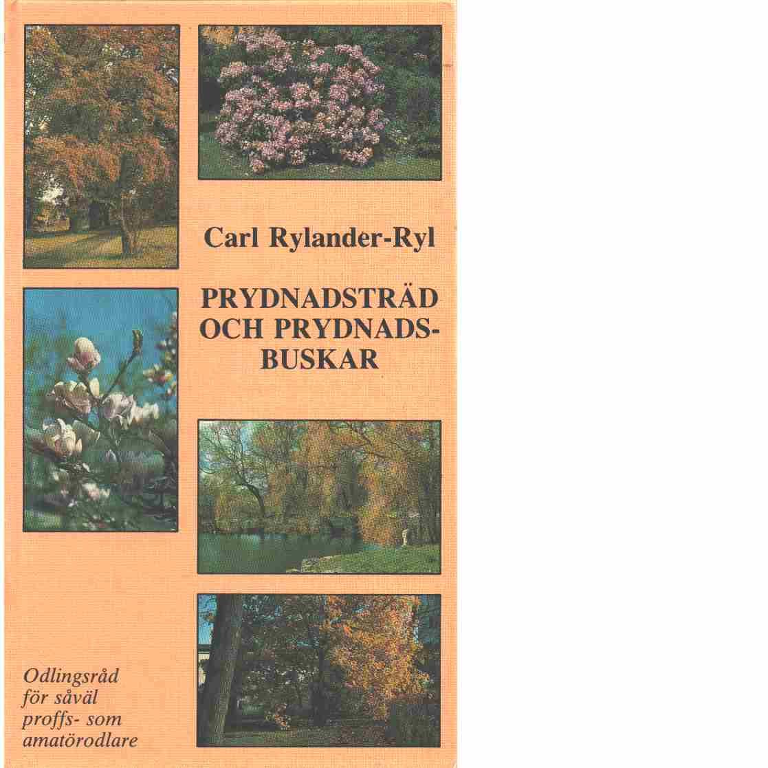 Prydnadsträd och prydnadsbuskar : levande trädgård - Rylander-Ryl, Carl