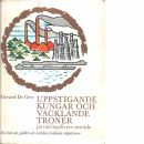 Uppstigande kungar och vacklande troner på näringslivets område : en bok om guldet och världens ledande stapelvaror / -  De Geer, Gerard