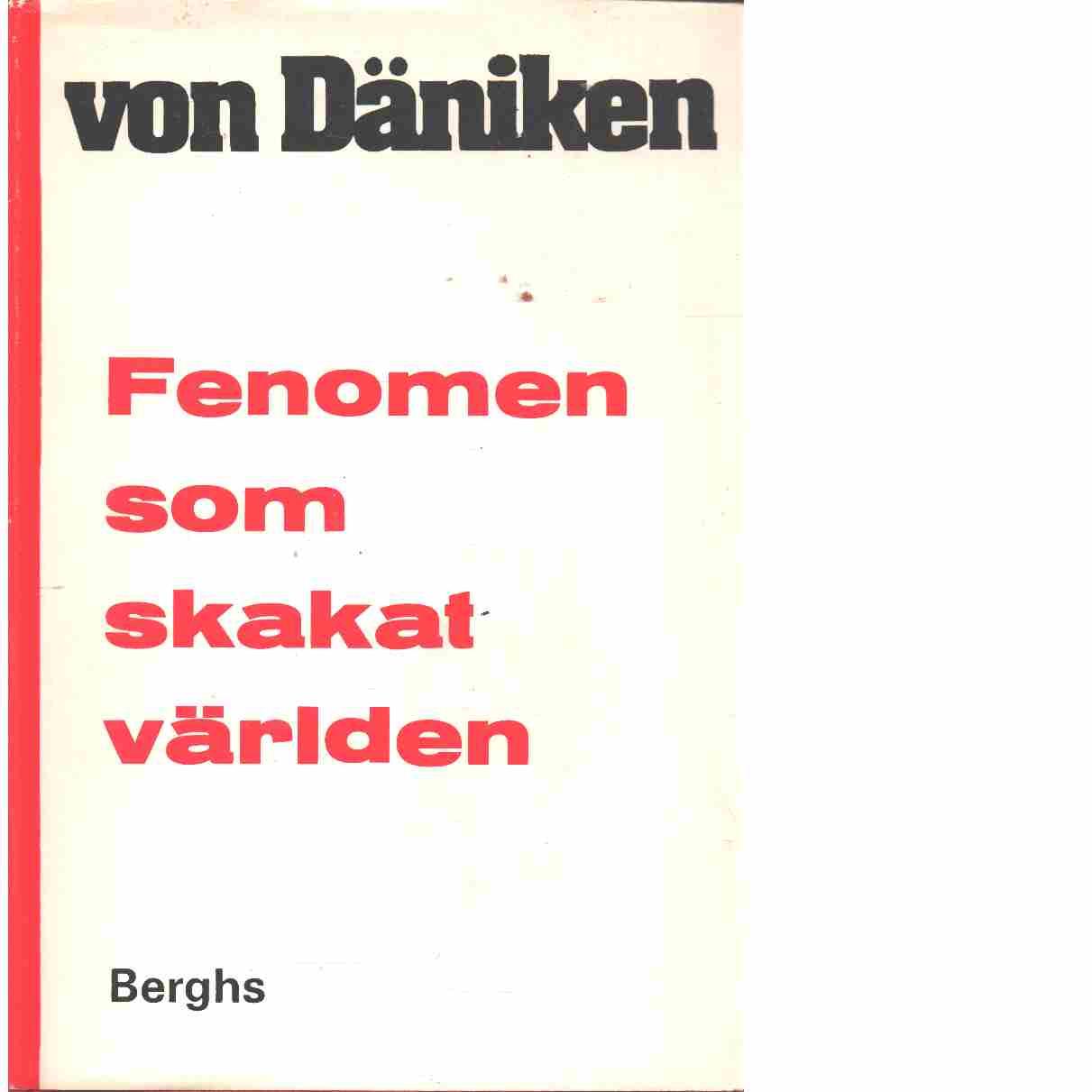 Fenomen som skakat världen - Däniken, Erich von