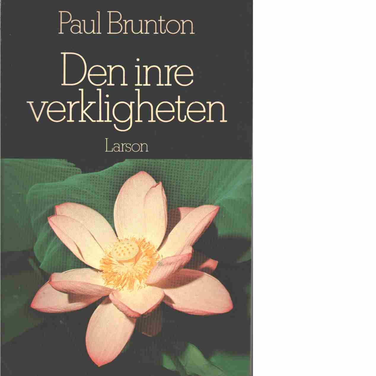 Den inre verkligheten - Brunton, Paul