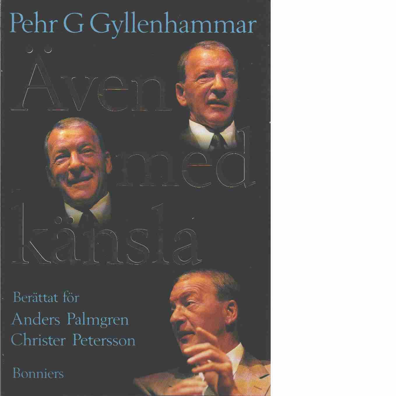 Även med känsla - Gyllenhammar, Pehr G.