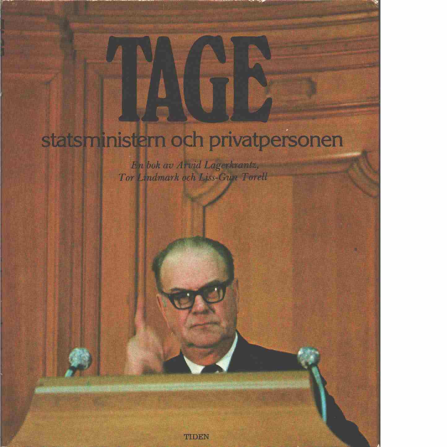 Tage, statsministern och privatpersonen - Lagercrantz, Arvid