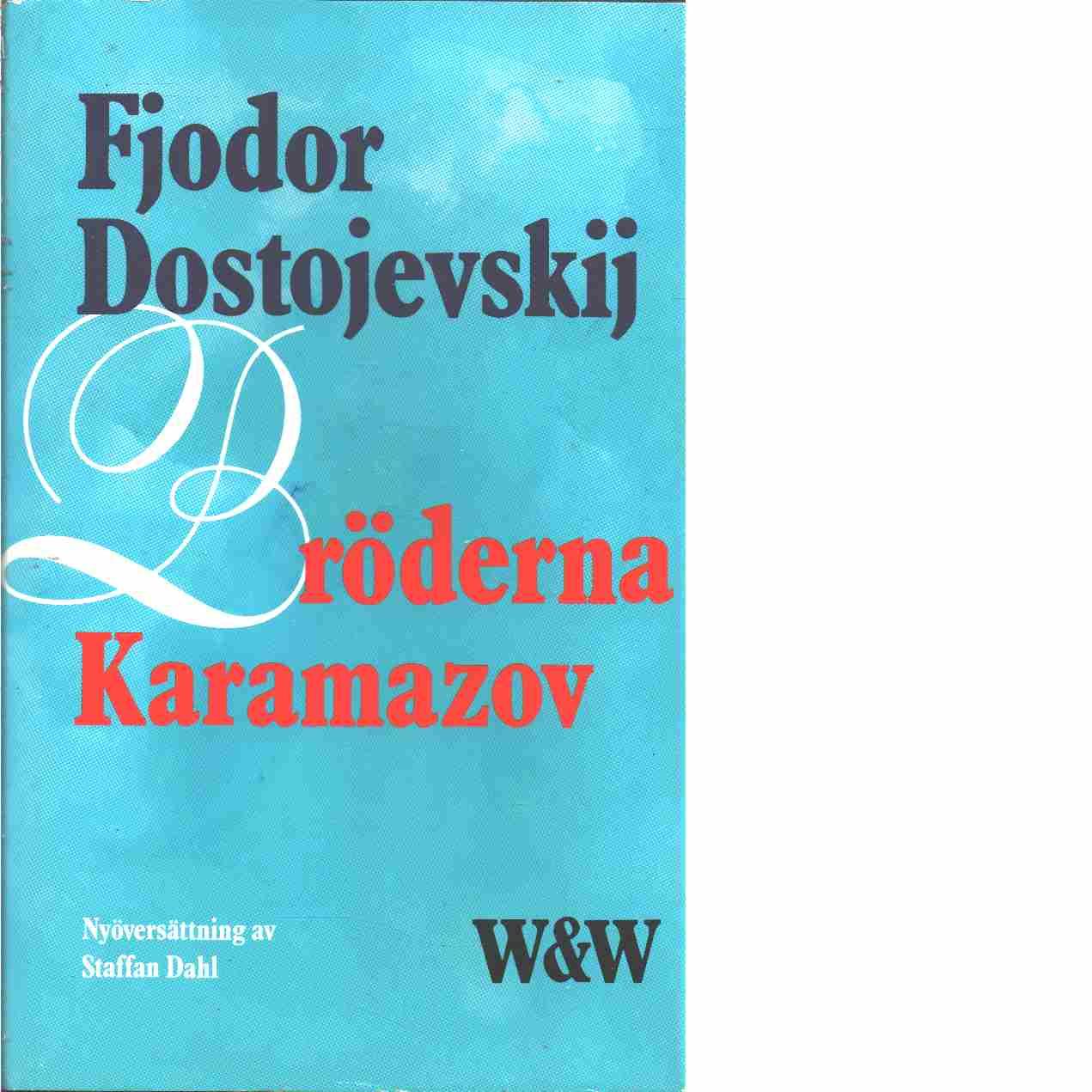 Bröderna Karamzov : Roman i fyra delar med en epilog - Dostojevskij, Fjodor