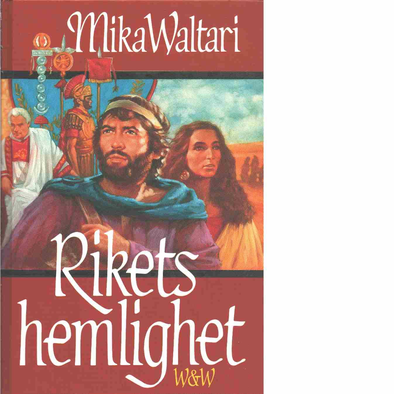 Rikets hemlighet : elva brev från Marcus Mezentius Manilianus om våren år trettio efter Kristus  - Waltari, Mika