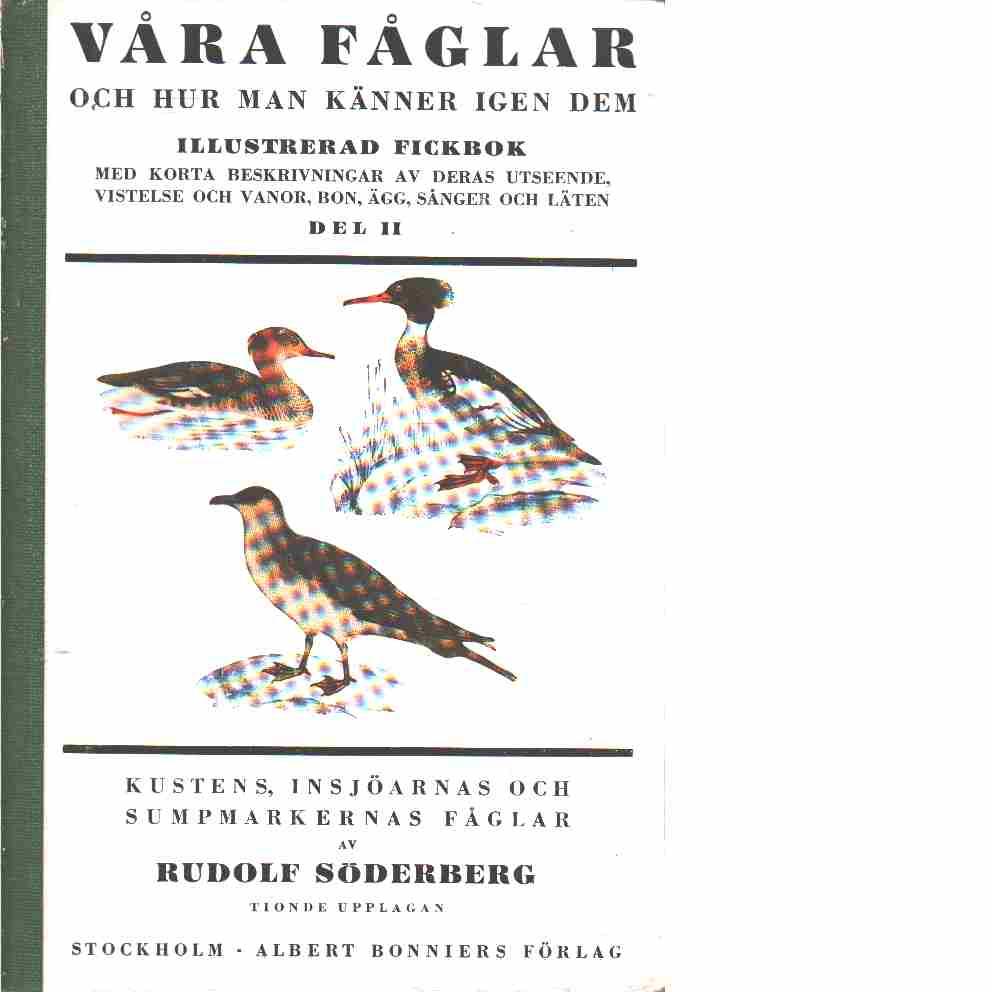 Våra fåglar och hur man känner igen dem : illustrerad fickbok. D. 2 - Söderberg, Rudolf