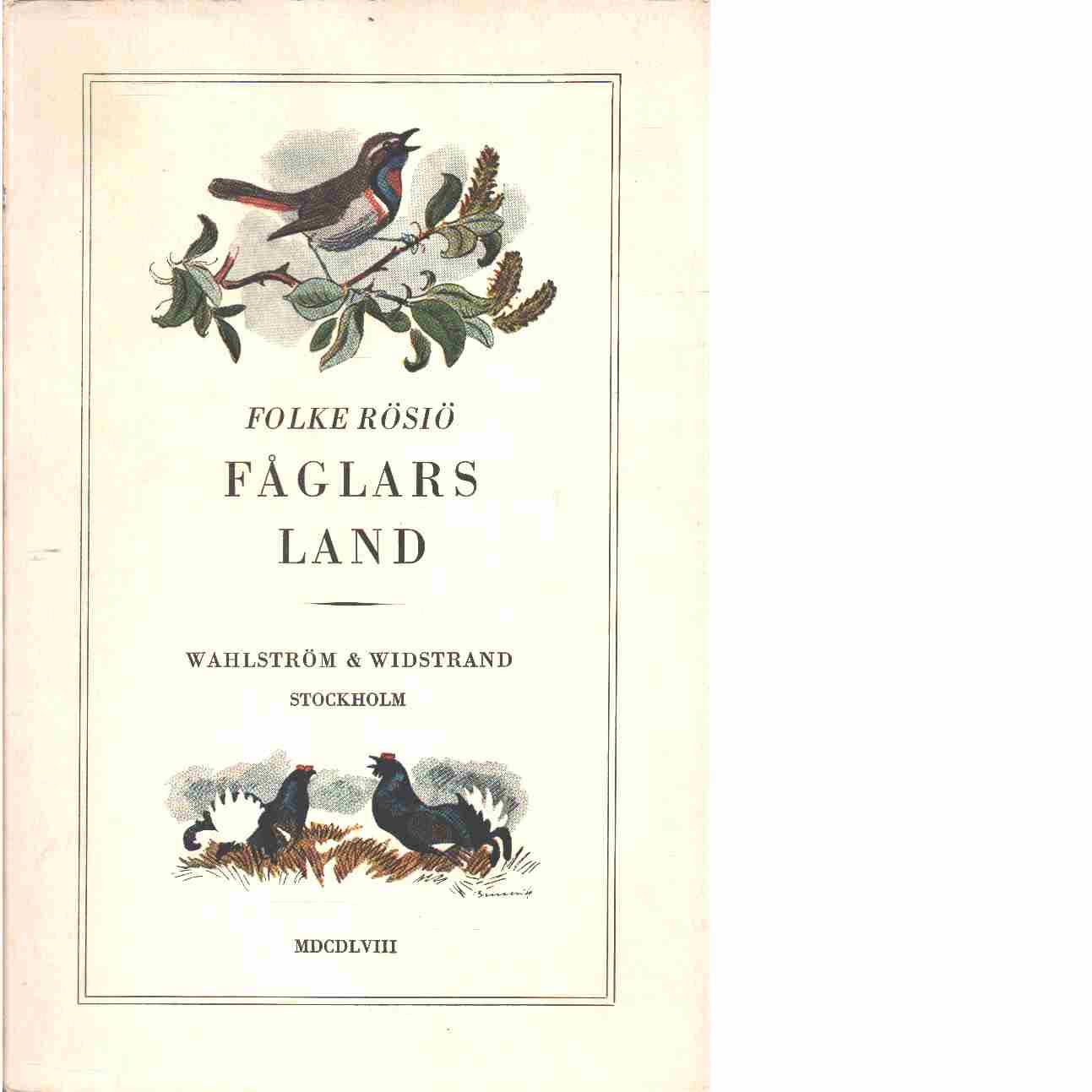 Fåglars land : en kalejdoskopisk årstidskavalkad  - Rösiö, Folke