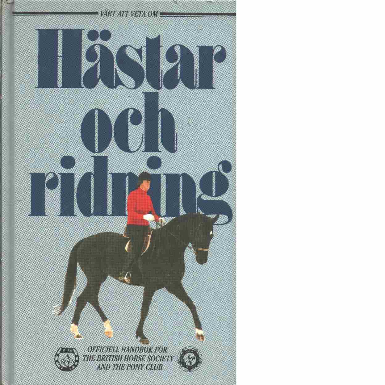 Värt att veta om hästar och ridning - British Horse Society and the Pony Club