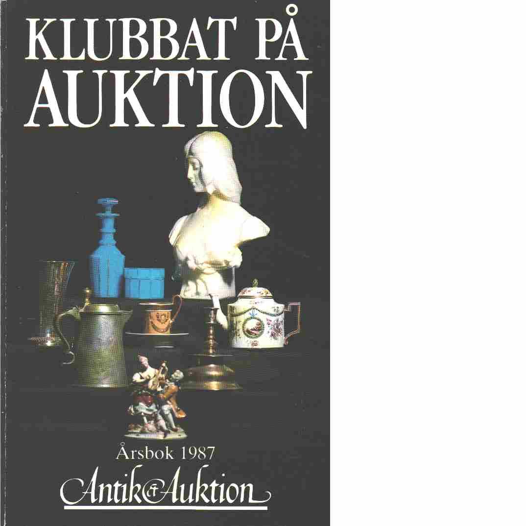 Klubbat på auktion : årsbok 1987 - Red.