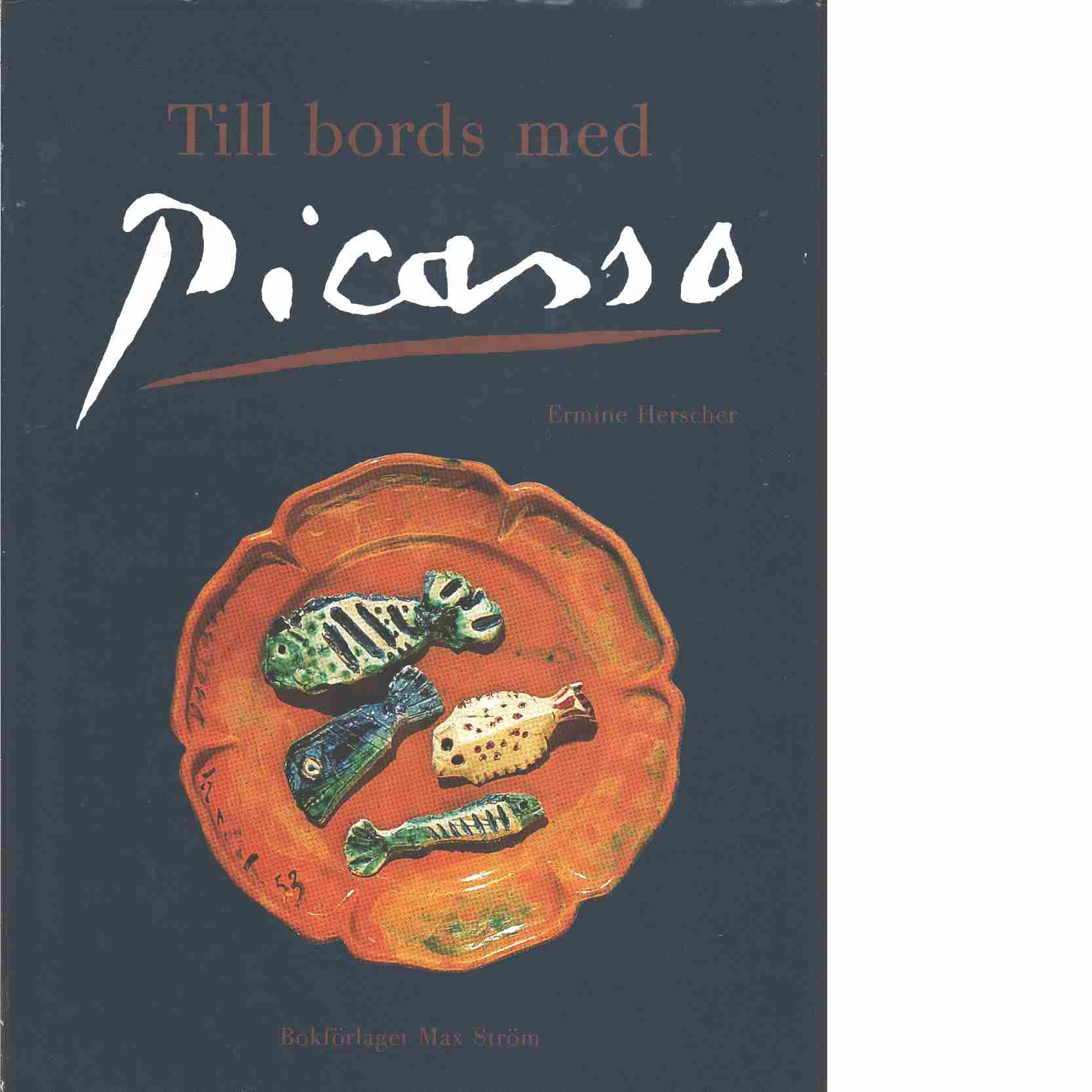 Till bords med Picasso  - Herscher, Ermine