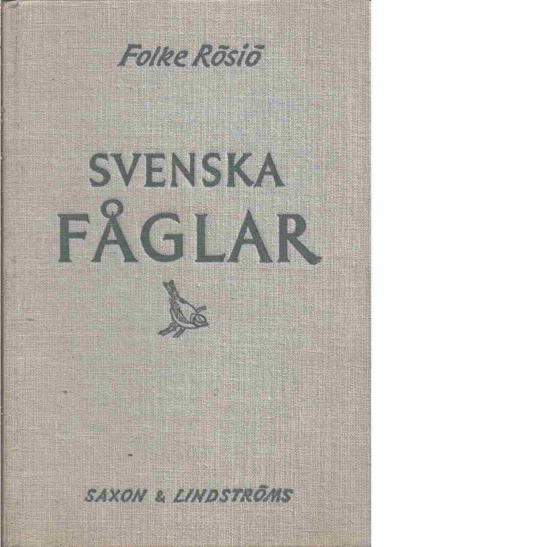 Svenska fåglar : 75 fågelbeskrivningar, illustrerade med fotografier och färgbilder - Rösiö, Folke