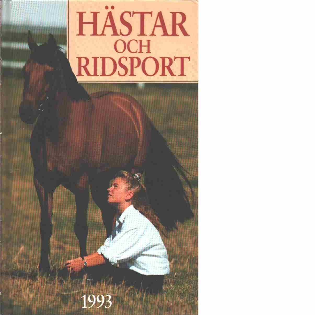 Hästar och ridsport : en årsbok från Natur och kultur. 1993 - Red. Olsson, Janne