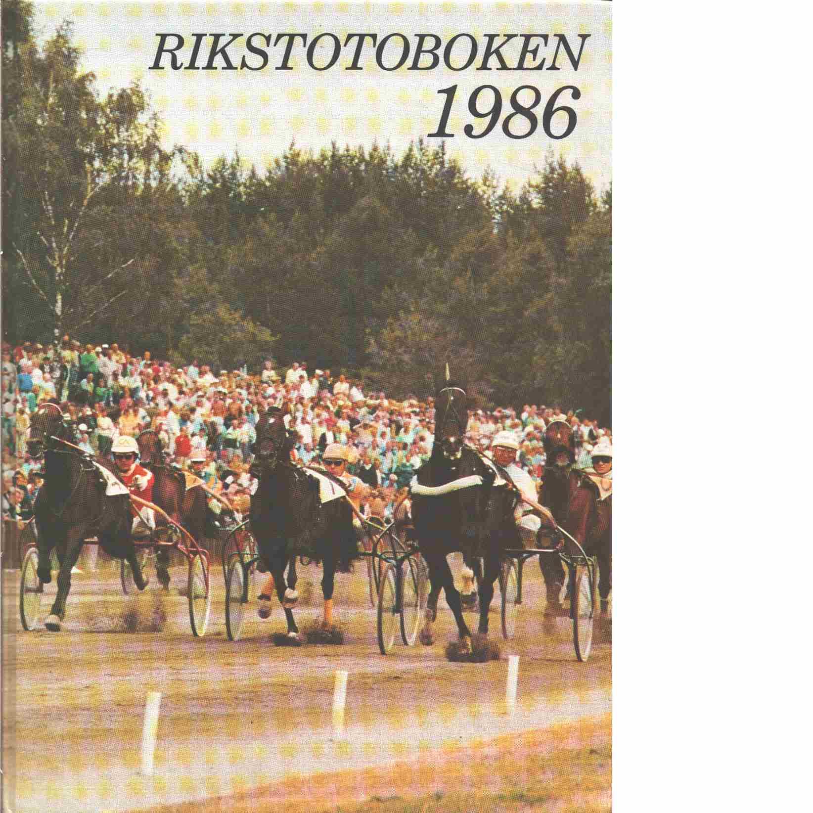 Rikstotoboken. 1986 - Red. Ängermark, Lars och Ljungek, Elis