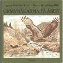 Ormvråkarna på åsen - Wahlén, Ingvar