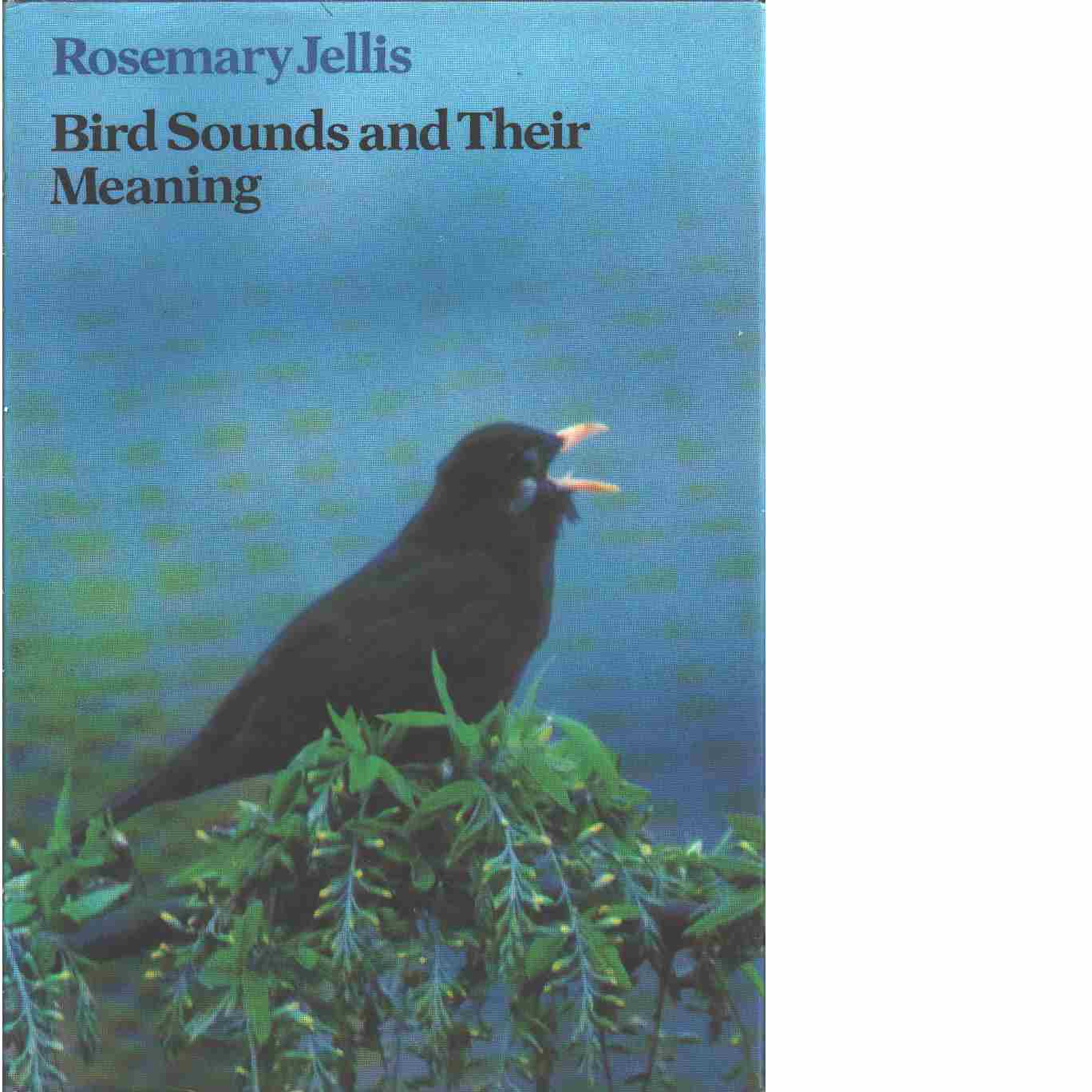 Bird sounds and their meaning - Jellis, Rosemary