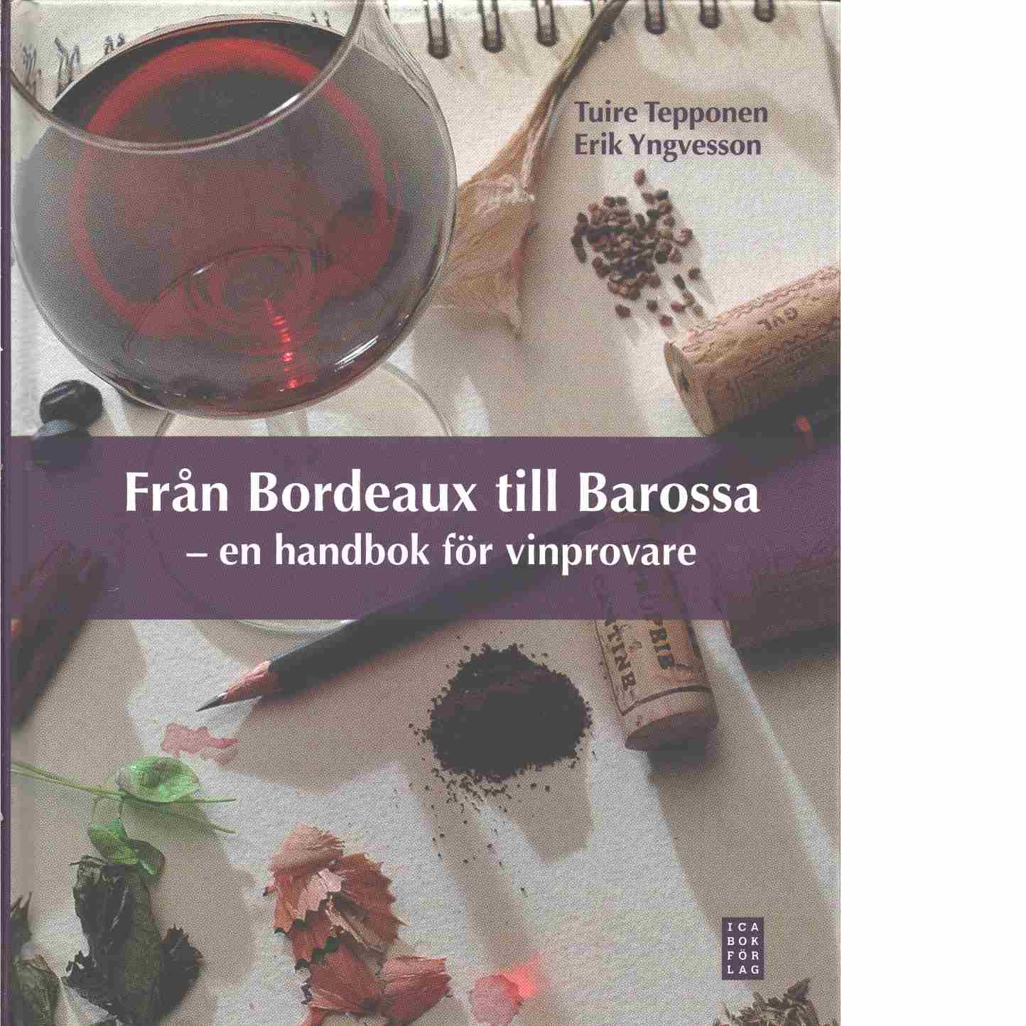 Från Bordeaux till Barossa : en handbok för vinprovare - Tepponen, Tuire
