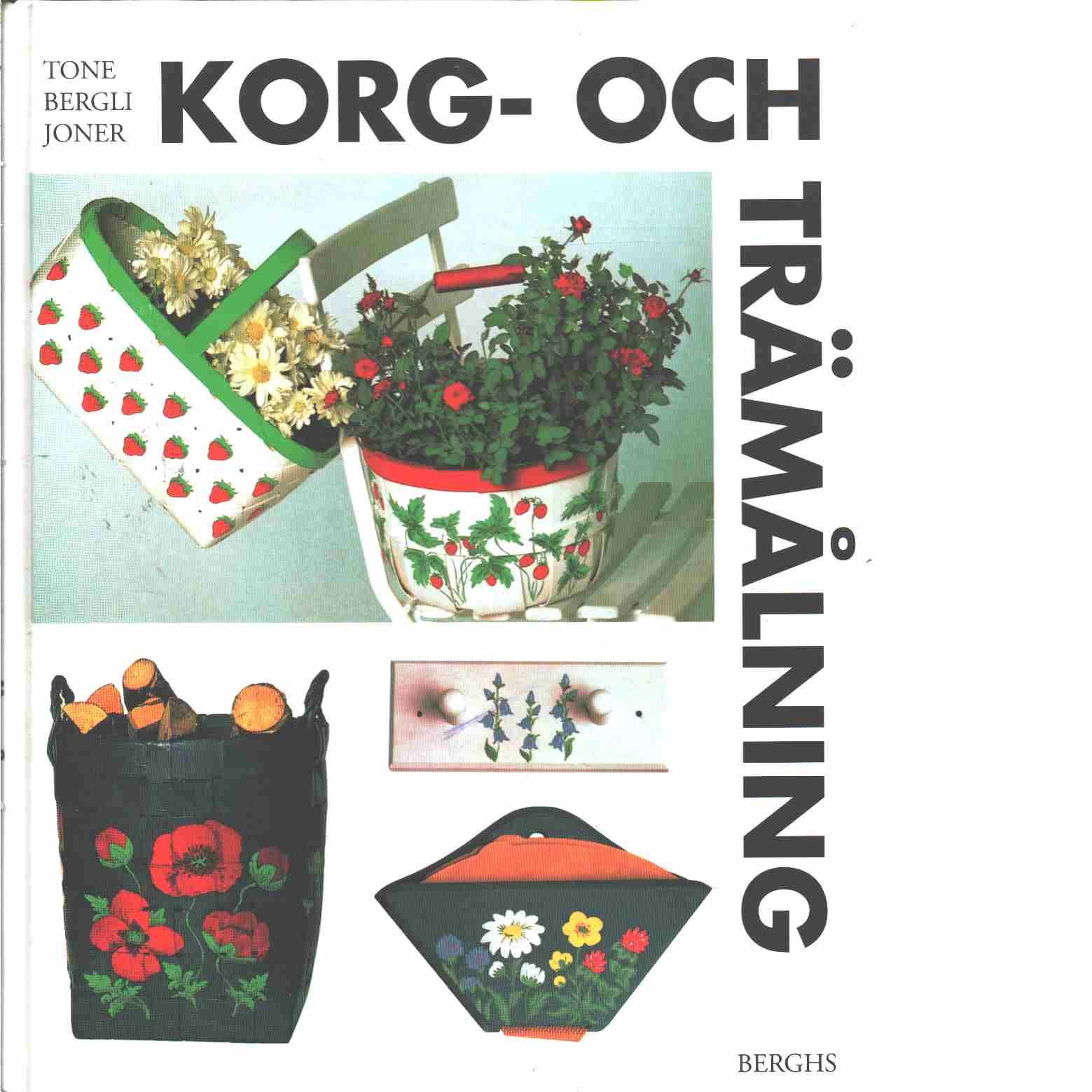 Korg- och trämålning - Joner, Tone Bergli